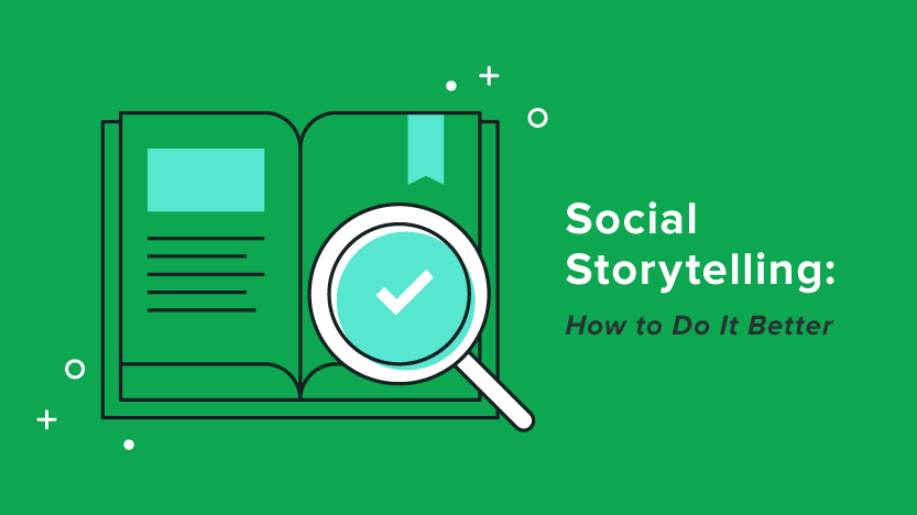 Social Storytelling: How to Do It Better