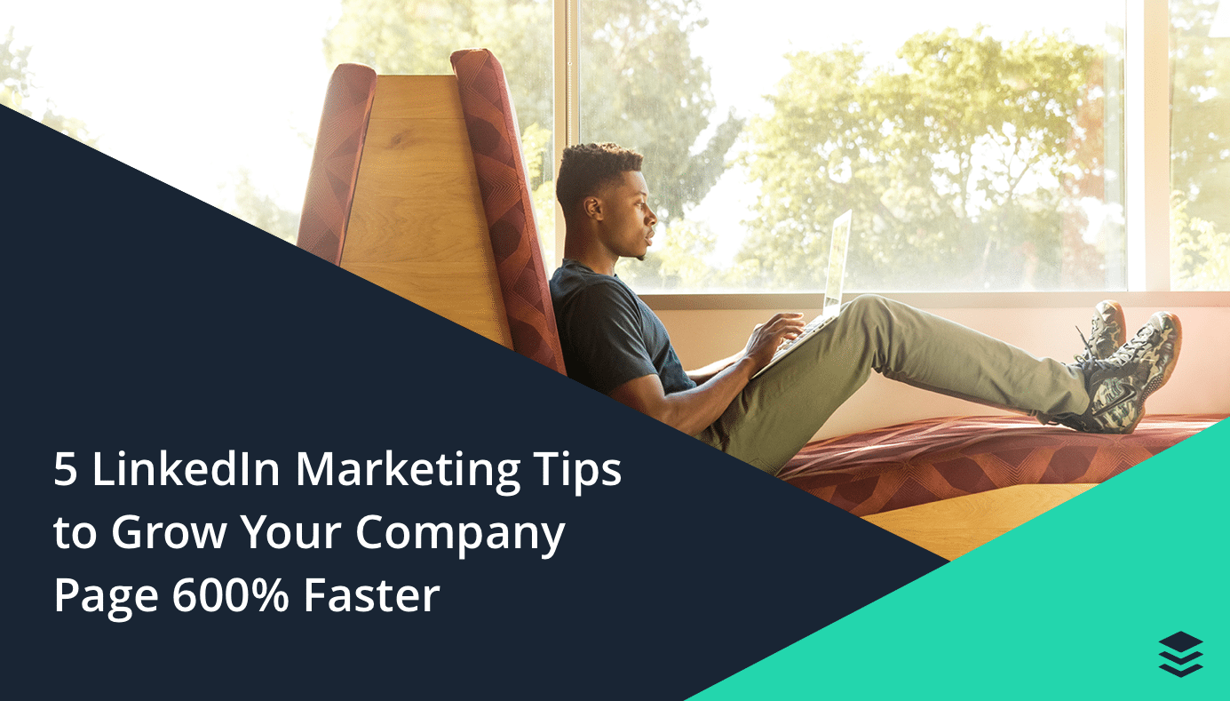 5 LinkedIn Marketing Tips to Grow Your Company Page 600X Faster Cover Images