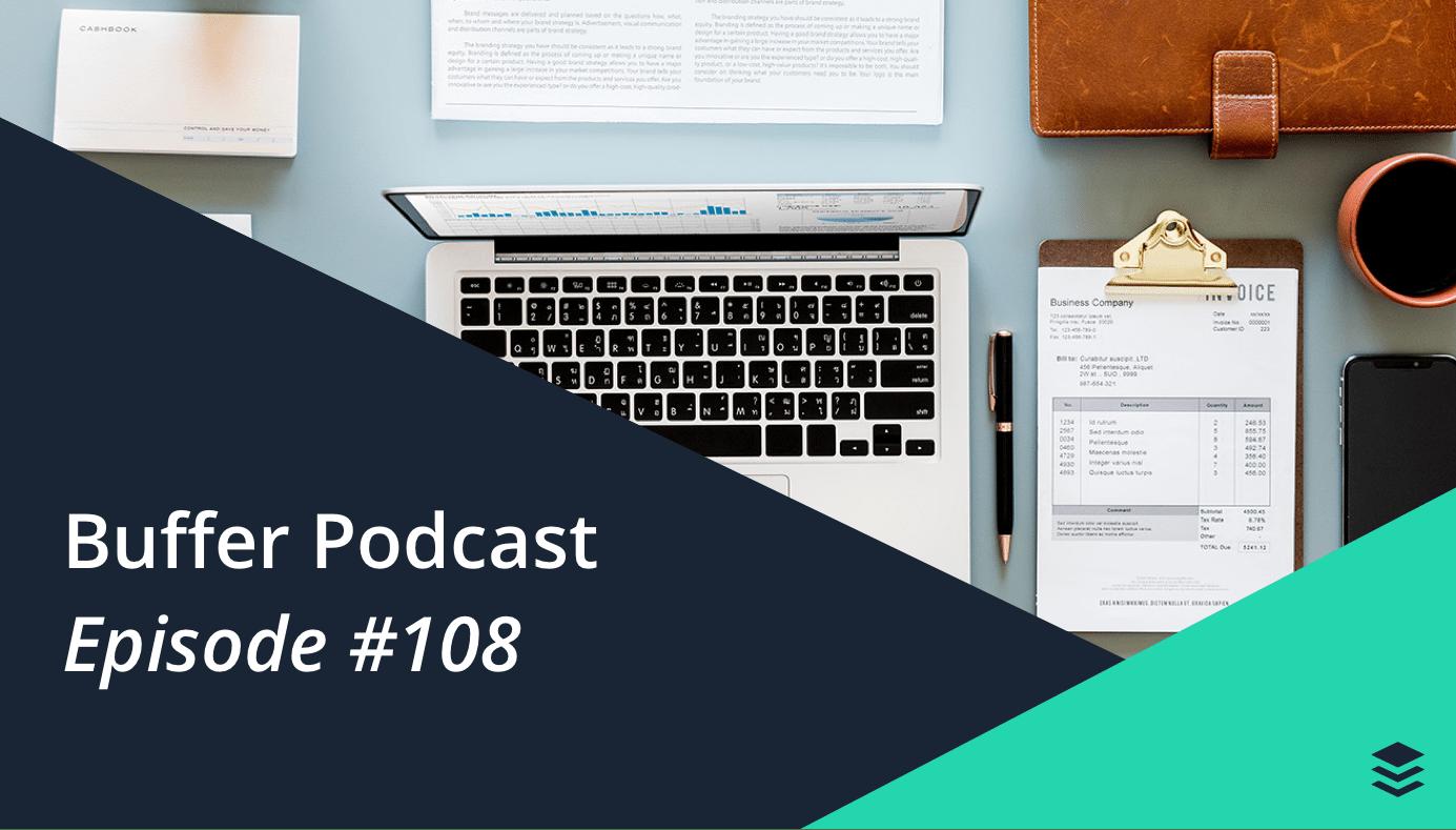 Buffer Podcast Episode 108